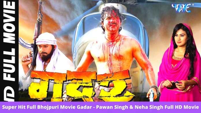 Super Hit Full Bhojpuri Movie Gadar - Pawan Singh & Neha Singh Full HD Movie